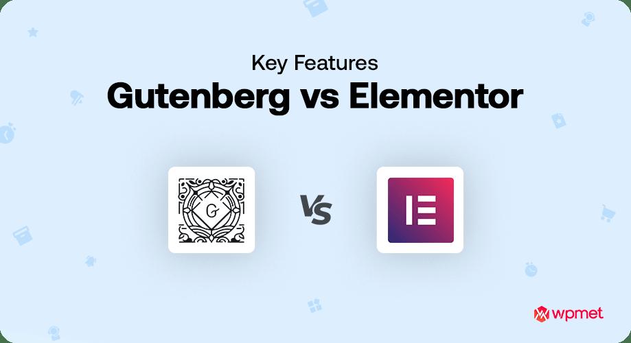 Gutenberg vs Elementor Key Features