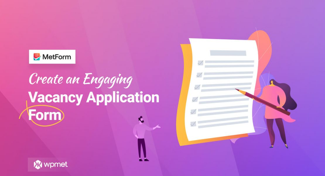 Create an engaging vacancy application form